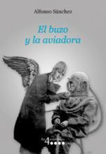 """""""El buzo y la aviadora"""", de Alfonso Sánchez"""